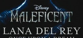 "Lana Del Rey ""Once Upon a Dream"" from the Maleficient soundtrack"