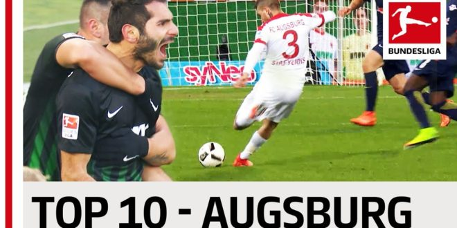 Top 10 Goals – FC Augsburg – 2016/17 Season