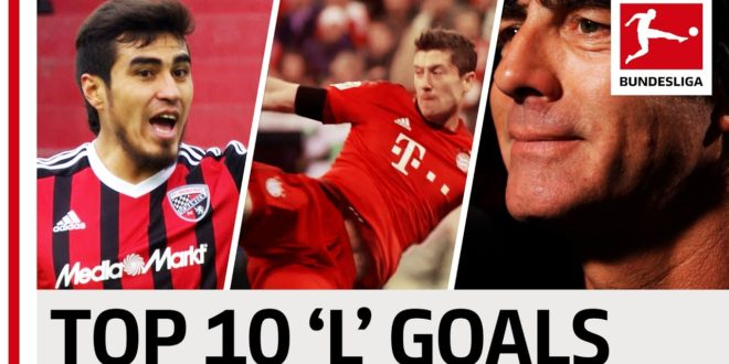 "Top 10 Goals – Players With ""L"" – Lewandowski, Löw & More"