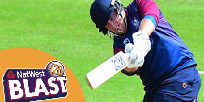 Raining Sixes At Trent Bridge – Nottinghamshire v Northamptonshire NatWest T20 Blast 2017