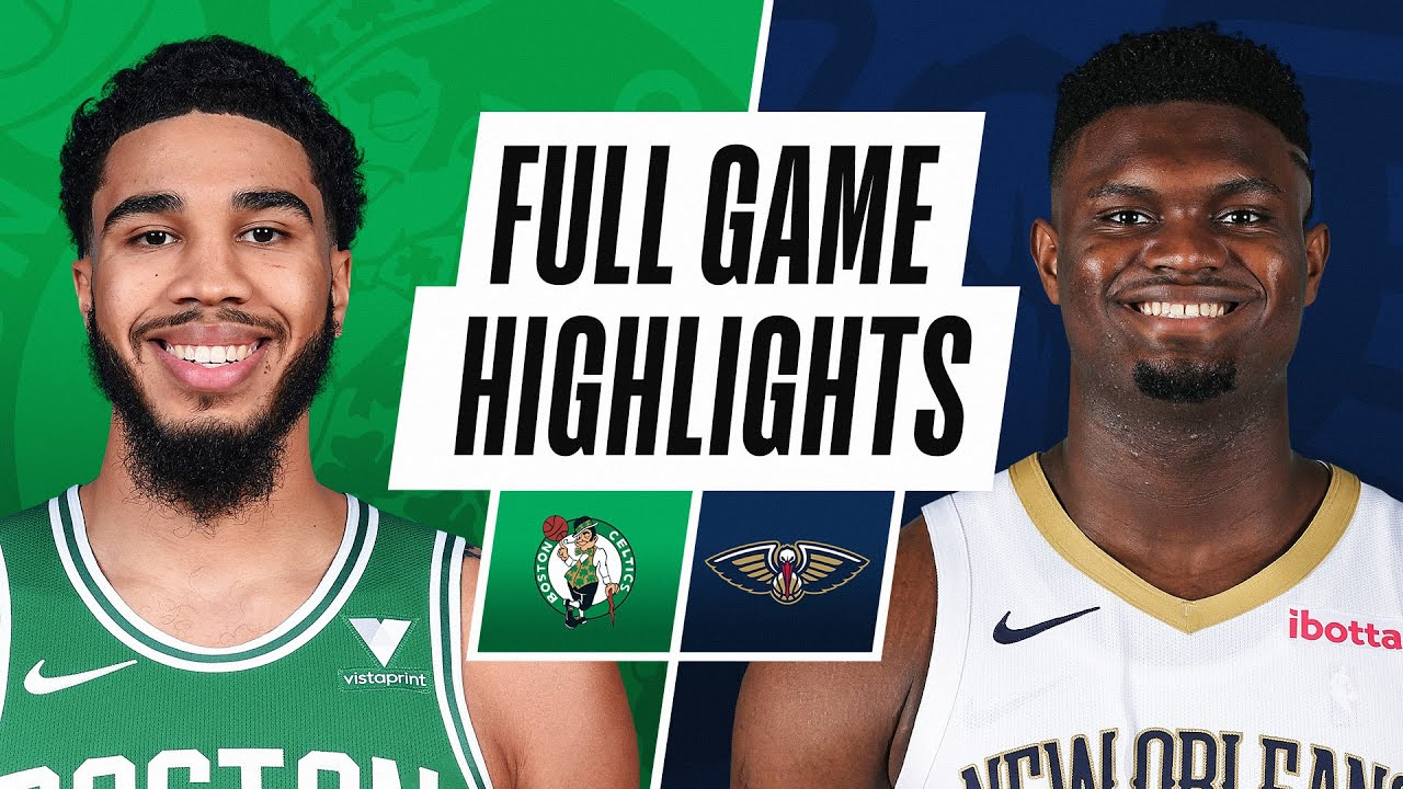 CELTICS at PELICANS | FULL GAME HIGHLIGHTS | February 21, 2021 - The Global  Herald
