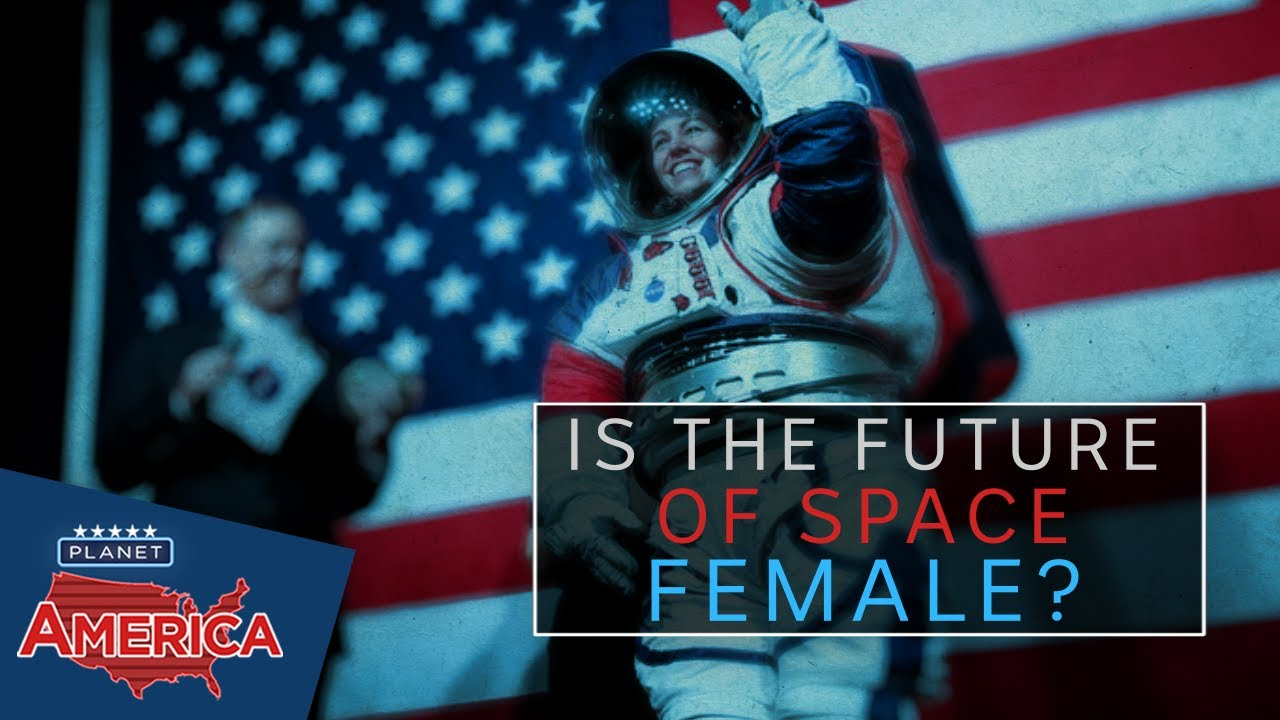 Is The Future of Space female? | Planet America